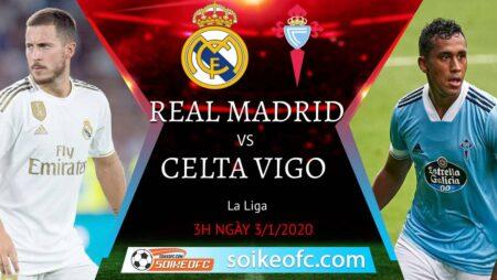 Soi kèo Real Madrid vs Celta Vigo, 3h00 ngày 03/01/2021 – VĐQG Tây Ban Nha