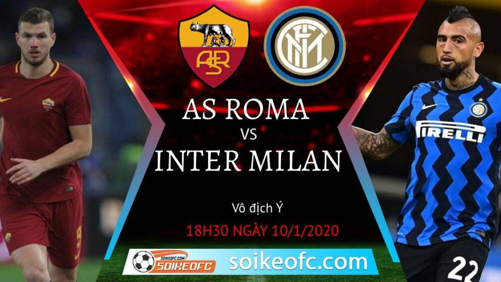 Soi kèo AS Roma vs Inter Milan, 18h30 ngày 10/01/2021 – VĐQG Italia