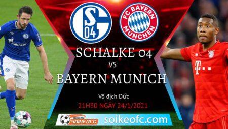 Soi kèo Schalke 04 vs Bayern Munich, 21h30 ngày 24/01/2021 – VĐQG Đức