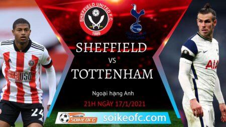 Soi kèo Sheffield United vs Tottenham, 21h05 ngày 17/01/2021 – Ngoại Hạng Anh