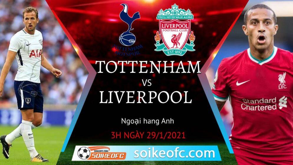 Soi kèo Tottenham vs Liverpool, 3h00 ngày 29/01/2021 – Ngoại Hạng Anh