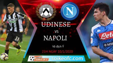 Soi kèo Udinese vs Napoli, 21h00 ngày 10/01/2021 – VĐQG Italia