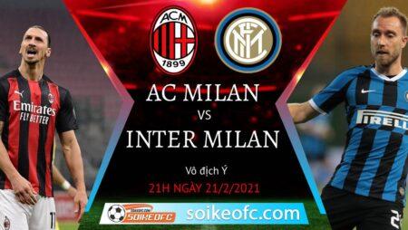 Soi kèo AC Milan vs Inter Milan, 21h00 ngày 21/02/2021 – VĐQG Italia