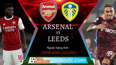 Soi kèo Arsenal vs Leeds United, 23h30 ngày 14/02/2021 – Ngoại Hạng Anh