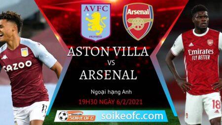 Soi kèo Aston Villa vs Arsenal, 19h30 ngày 06/02/2021 – Ngoại Hạng Anh