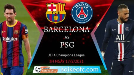 Soi kèo Barcelona vs PSG, 3h00 ngày 17/02/2021 – Champion League