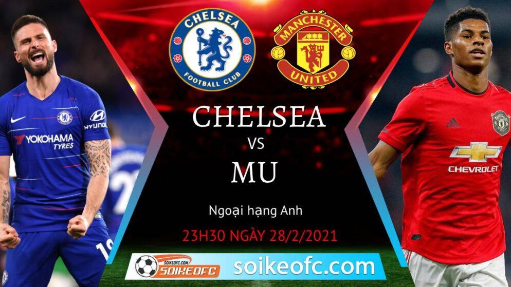 Soi kèo Chelsea vs Manchester United, 23h30 ngày 28/02/2021 – Ngoại Hạng Anh