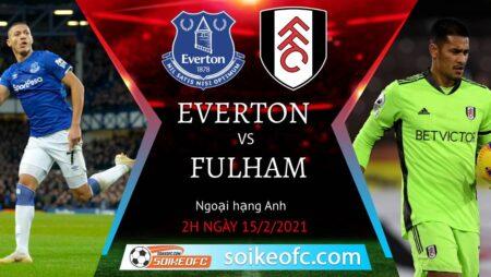Soi kèo Everton vs Fulham, 2h00 ngày 15/02/2021 – Ngoại Hạng Anh
