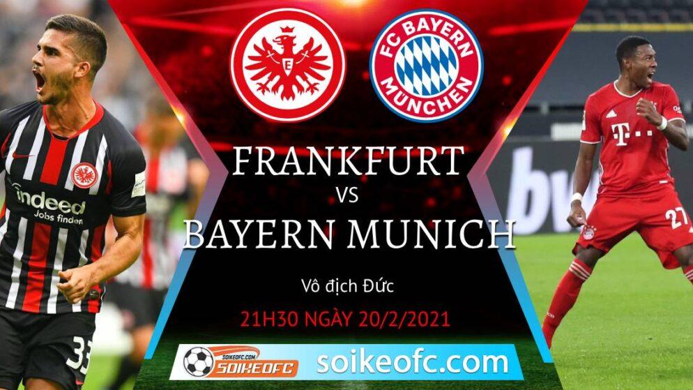 Soi kèo Eintracht Frankfurt vs Bayern Munich, 21h30 ngày 20/02/2021 – VĐQG Đức