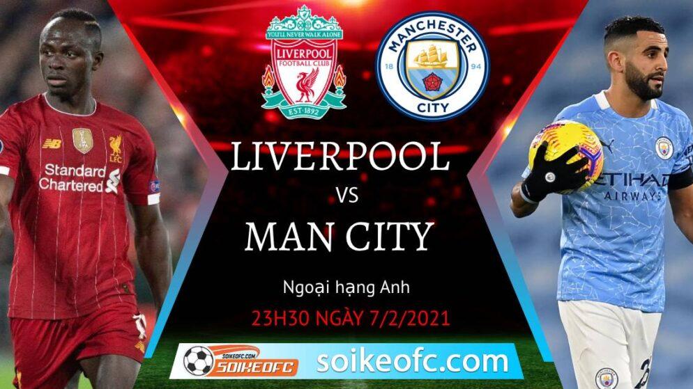 Soi kèo Liverpool vs Manchester City, 23h30 ngày 07/02/2021 – Ngoại Hạng Anh