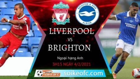 Soi kèo Liverpool vs Brighton, 03h15 ngày 04/02/2021 – Ngoại Hạng Anh