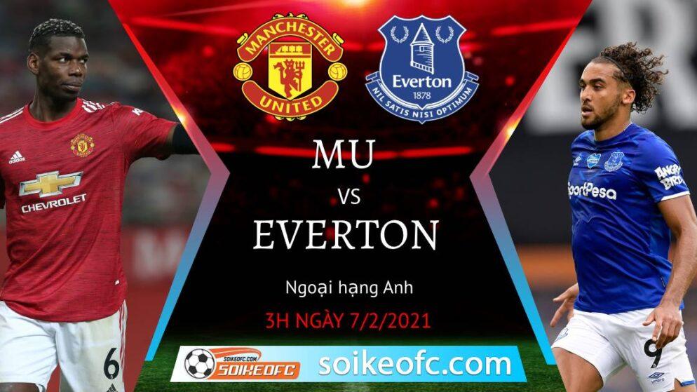 Soi kèo Manchester United vs Everton, 3h00 ngày 07/02/2021 – Ngoại Hạng Anh