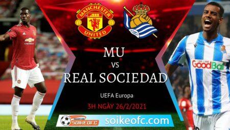 Soi kèo Manchester United vs Real Sociedad, 3h00 ngày 26/02/2021 – Europa League