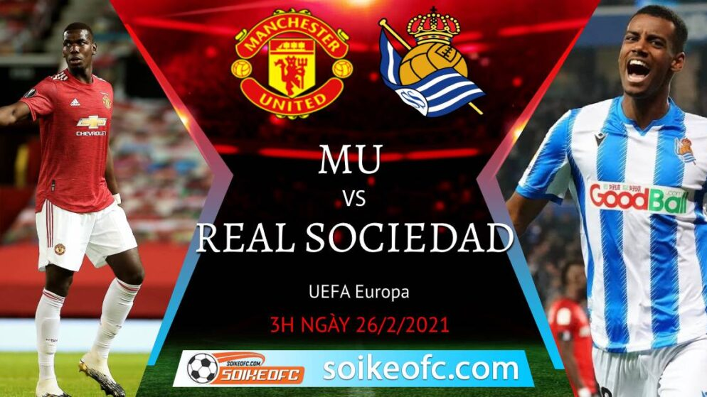 Soi kèo Manchester United vs Real Sociedad, 3h00 ngày 26/02/2021 – Europa League