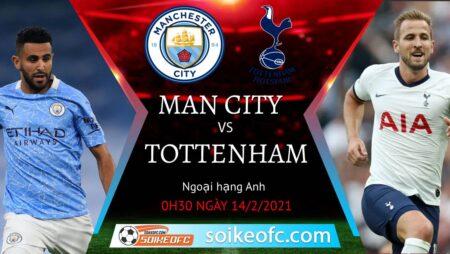 Soi kèo Manchester City vs Tottenham, 00h30 ngày 14/02/2021 – Ngoại Hạng Anh