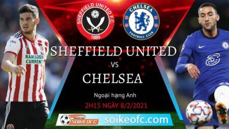 Soi kèo Sheffield United vs Chelsea, 2h15 ngày 08/02/2021 – Ngoại Hạng Anh