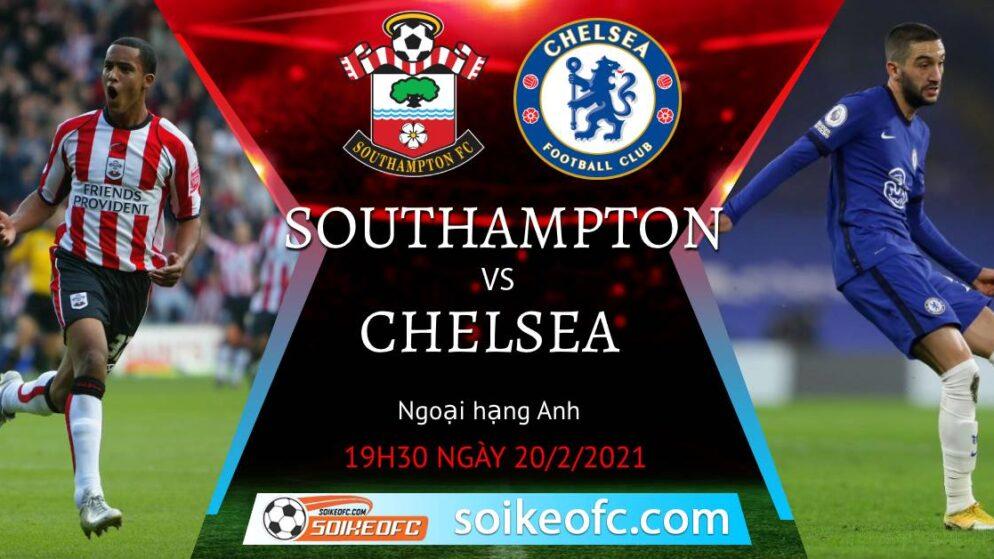 Soi kèo Southampton vs Chelsea, 19h30 ngày 20/02/2021 – Ngoại Hạng Anh