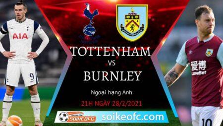 Soi kèo Tottenham vs Burnley, 21h00 ngày 28/02/2021 – Ngoại Hạng Anh