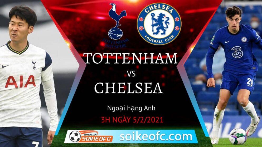 Soi kèo Tottenham vs Chelsea, 03h00 ngày 05/02/2021 – Ngoại Hạng Anh