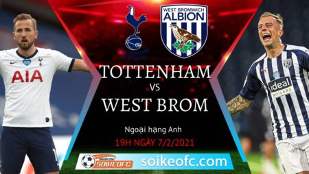 Soi kèo Tottenham vs West Brom, 19h00 ngày 07/02/2021 – Ngoại Hạng Anh