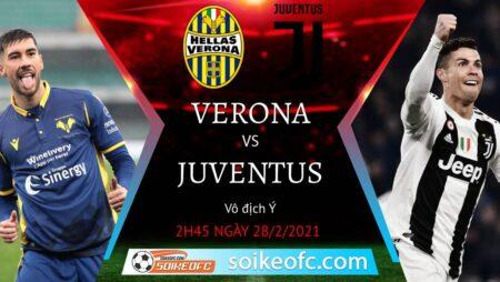 Soi kèo Hellas Verona vs Juventus, 2h45 ngày 28/02/2021 – VĐQG Italia
