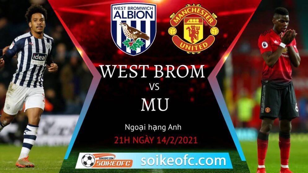 Soi kèo West Brom vs Manchester United, 21h00 ngày 14/02/2021 – Ngoại Hạng Anh