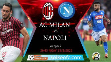Soi kèo AC Milan vs Napoli, 02h45 ngày 15/03/2021 – VĐQG Italia