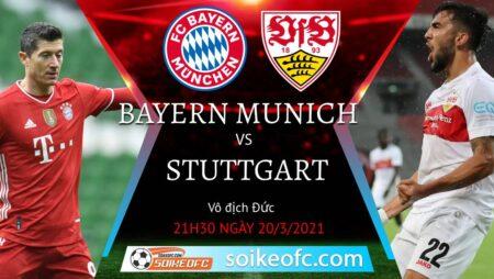 Soi kèo Bayern Munich vs Stuttgart, 21h30 ngày 20/03/2021 – VĐQG Đức