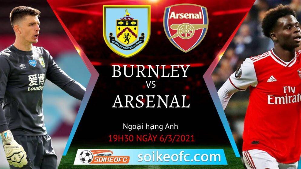 Soi kèo Burnley vs Arsenal, 19h30 ngày 06/03/2021 – Ngoại Hạng Anh