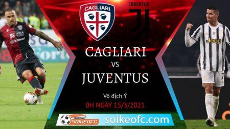 Soi kèo Cagliari vs Juventus, 00h00 ngày 15/03/2021 – Giải VĐQG Italia