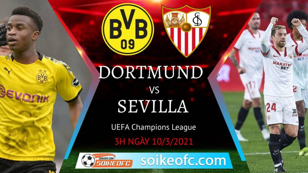 Soi kèo Dortmund vs Sevilla, 3h00 ngày 10/03/2021 – Champion League