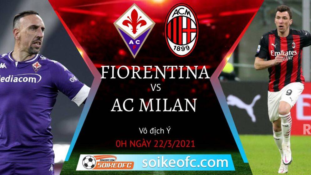 Soi kèo Fiorentina vs AC Milan, 00h00 ngày 22/03/2021 – VĐQG Italia