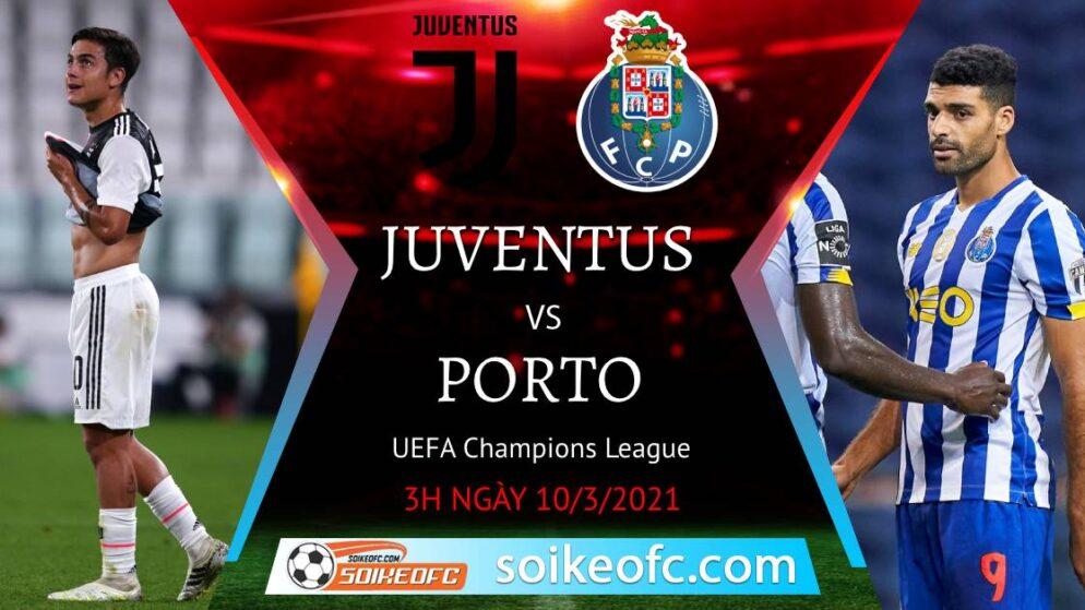 Soi kèo Juventus vs FC Porto, 3h00 ngày 10/03/2021 – Champion League