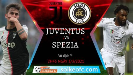 Soi kèo Juventus vs Spezia, 2h45 ngày 03/03/2021 – VĐQG Italia