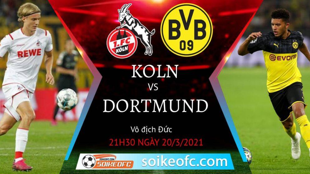Soi kèo FC Koln vs Borussia Dortmund, 21h30 ngày 20/03/2021 – VĐQG Đức