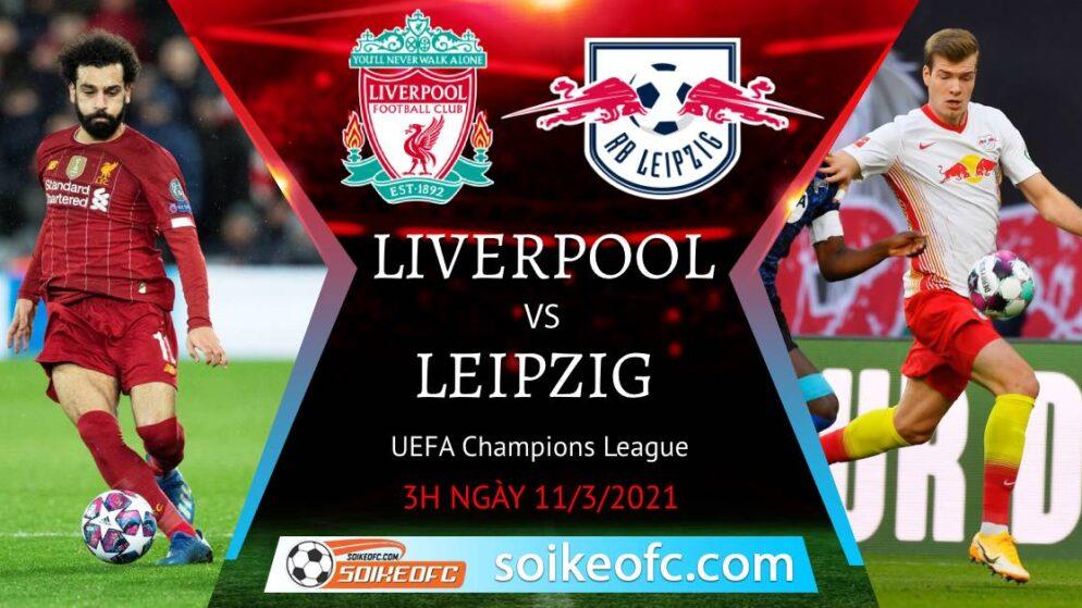 Soi kèo Liverpool vs RB Leipzig, 3h00 ngày 11/03/2021 – Champion League
