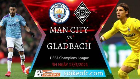 Soi kèo Manchester City vs M'Gladbach, 3h00 ngày 17/03/2021 – Champion League