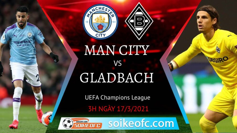 Soi kèo Manchester City vs M'Gladbach, 3h00 ngày 17/03/2021 – Champion League
