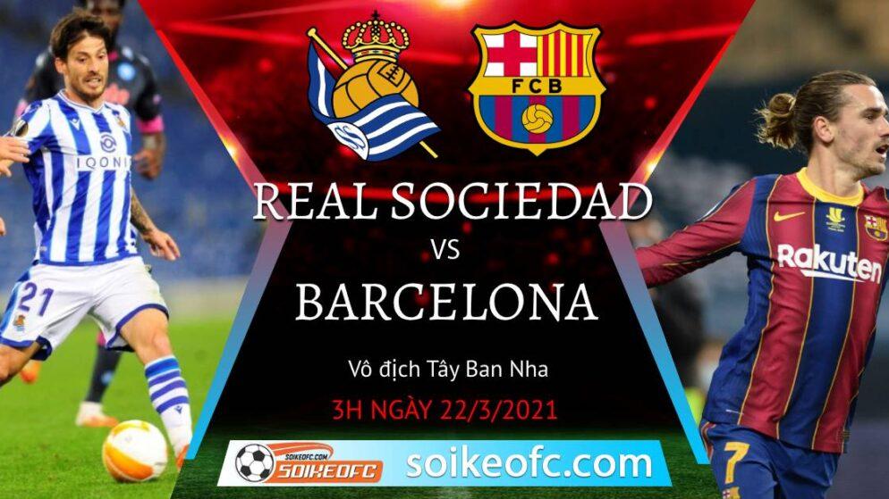 Soi kèo Real Sociedad vs Barcelona, 03h00 ngày 22/03/2020 – VĐQG Tây Ban Nha