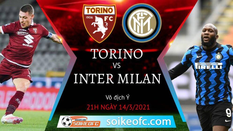 Soi kèo Torino vs Inter Milan, 21h00 ngày 14/03/2021 – VĐQG Italia