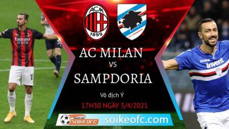 Soi kèo AC Milan vs Sampdoria, 17h30 ngày 03/04/2021 – VĐQG Italia