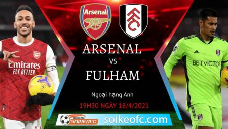 Soi kèo Arsenal vs Fulham, 19h30 ngày 18/04/2021 – Ngoại Hạng Anh