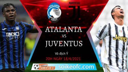 Soi kèo Atalanta vs Juventus, 20h00 ngày 18/04/2021 – VĐQG Italia
