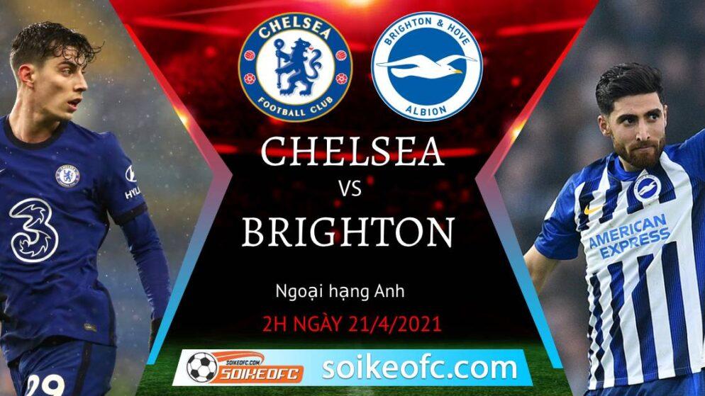 Soi kèo Chelsea vs Brighton, 02h00 ngày 21/04/2021 – Ngoại Hạng Anh