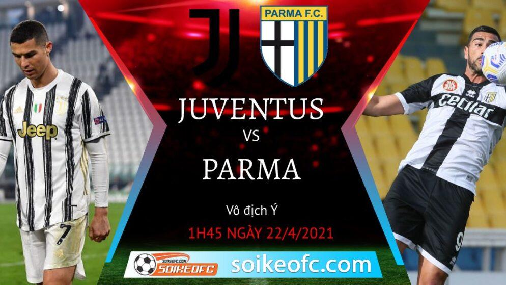 Soi kèo Juventus vs Parma, 01h45 ngày 22/04/2021 – VĐQG Italia