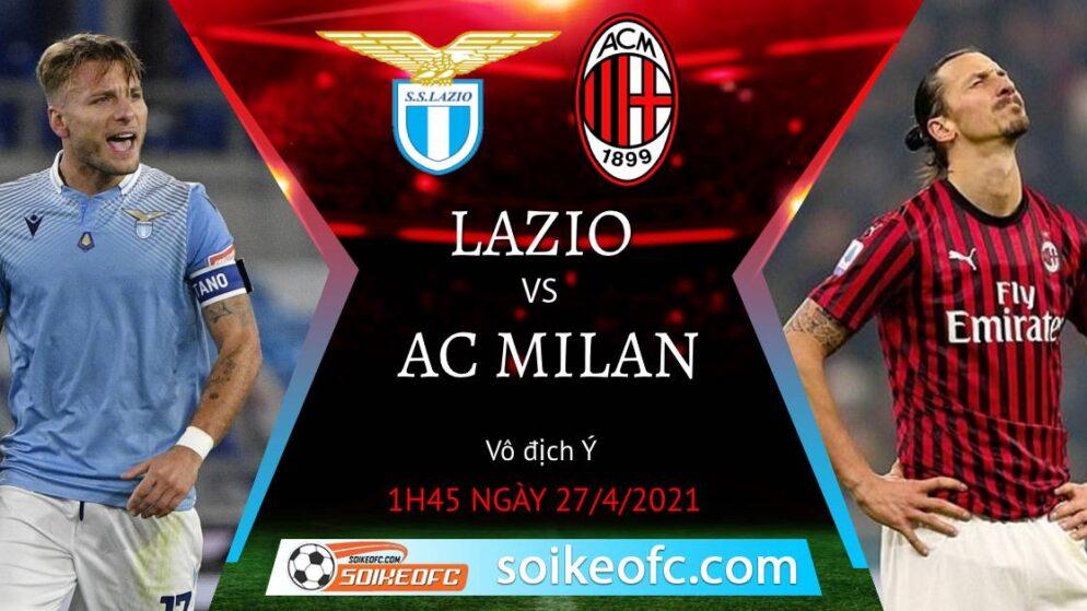 Soi kèo Lazio vs AC Milan, 01h45 ngày 27/04/2021 – VĐQG Italia