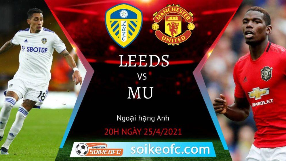 Soi kèo Leeds United vs Manchester United, 20h00 ngày 25/04/2021 – Ngoại Hạng Anh