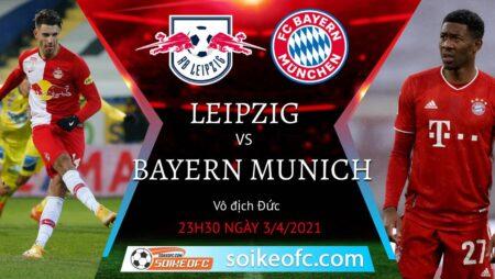 Soi kèo RB Leipzig vs Bayern Munich, 23h30 ngày 03/04/2021 – VĐQG Đức