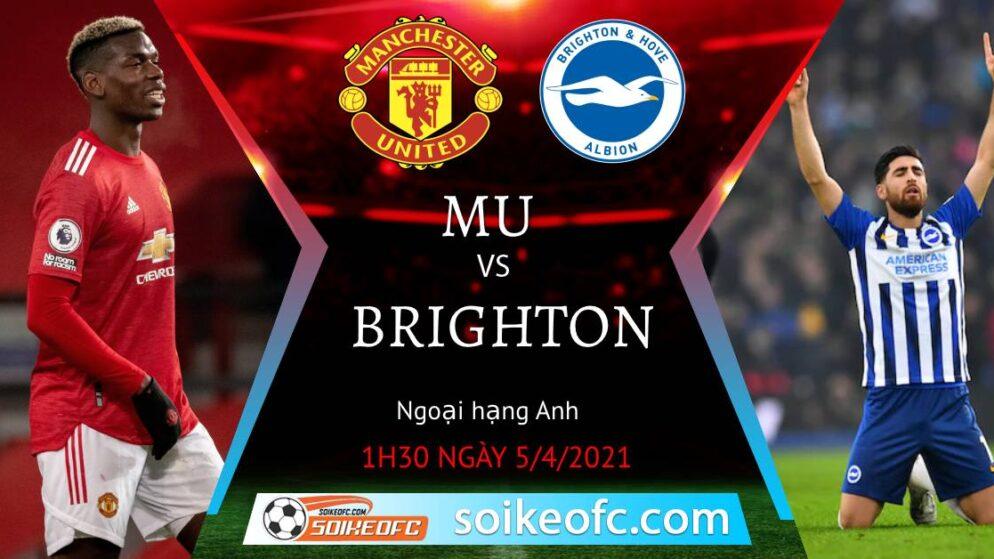 Soi kèo Manchester United vs Brighton, 01h30 ngày 05/04/2021 – Ngoại Hạng Anh