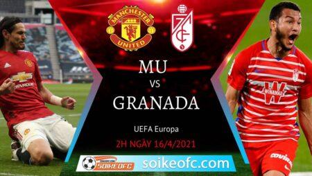 Soi kèo Manchester United vs Granada, 02h00 ngày 16/04/2021 – Europa League